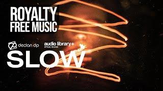 Declan DP - Slow [Audio Library Release]