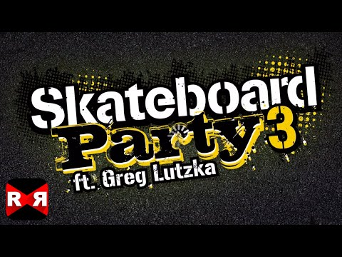 Skateboard Party 3 ft. Greg Lutzka (By Ratrod Studio) - iOS / Android - Gameplay Video