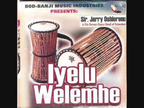 Oyenigbe.....Sir.Jerry Oshiorenu