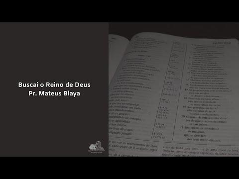 Assista: Buscai o Reino de Deus - Pr. Mateus Blaya