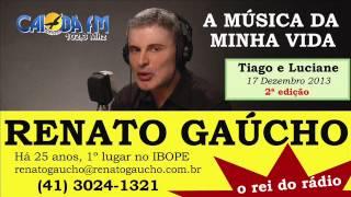 RENATO GAÚCHO A MÚSICA DA MINHA VIDA 2ª EDIÇÃO 17 DEZEMBRO 2013