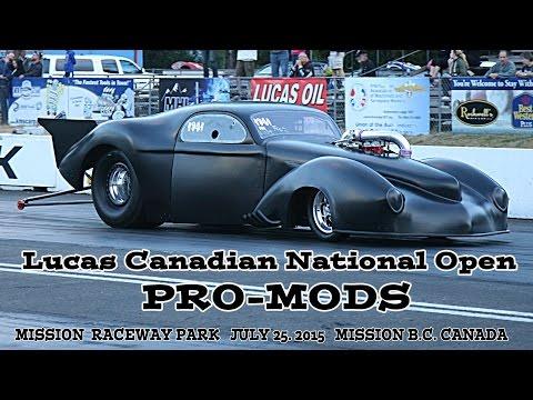 Lucas Canadian National Open. Pro-Mods. Mission Raceway Park 2015