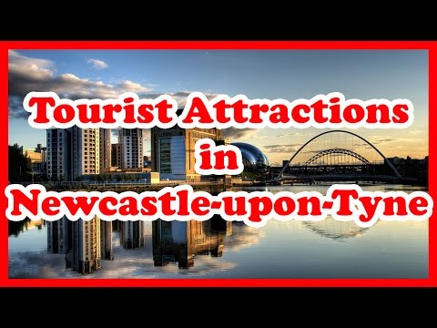 5 Top Tourist Attractions in Newcastle-upon-Tyne, England | UK Travel Guide