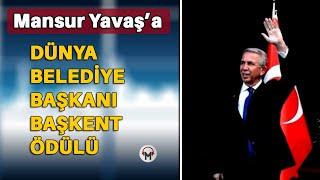 Mansur Yavaş'a Dünya Belediye Başkanı Başkent Ödülü