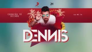 Dennis - Coração Tá Gelado Feat. Mc TH (Áudio Oficial)