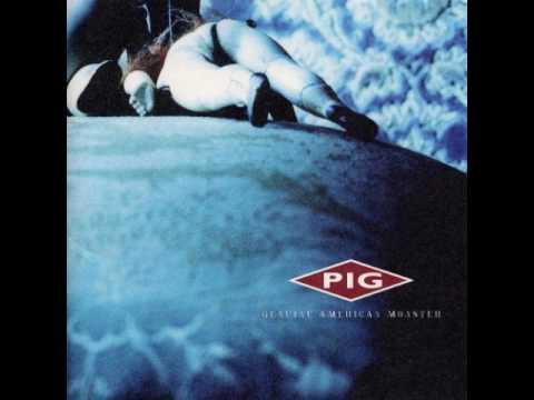 P͟i͟g͟ ͟-͟ ͟G͟e͟n͟u͟i͟ne American Monster (1999) full album