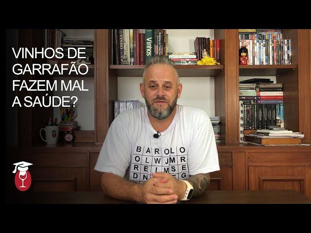 VINHOS DE GARRAFÃO FAZEM MAL A SAÚDE? [+18]