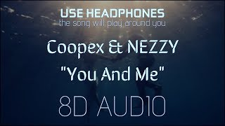 Coopex & NEZZY - You And Me 8D AUDIO