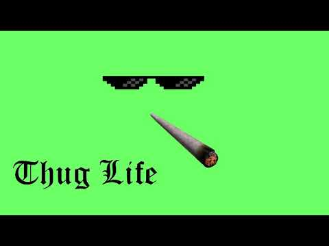 Green screen thug life