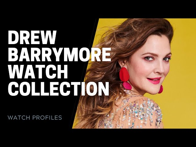 Drew Barrymore Watch Collection | SwissWatchExpo