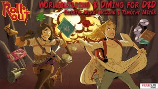 Worldbuilding & DMing for D&D - Guests Kirk McCune & Timothy Meyer