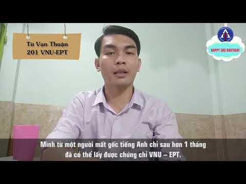 [CẢM NHẬN HỌC VIÊN - 201 VNU-EPT] - Bạn Từ Vạn Thuận - ĐH Công Nghệ Thông Tin