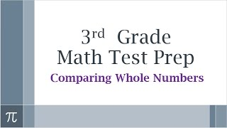 3rd Grade Math Test Prep - Comparing Numbers