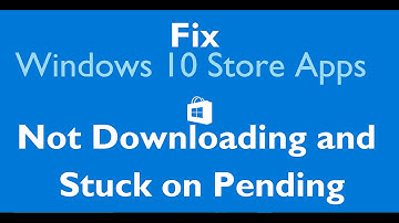 "Fix: ""Windows 10 Store Apps Not Downloading and Stuck on Pending"""