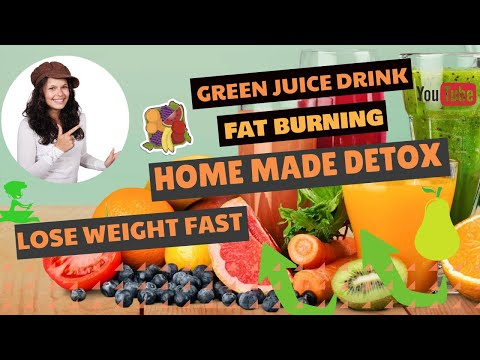 How to make green juice detox drink to lose weight - Home made detox drink and fat burning recipes