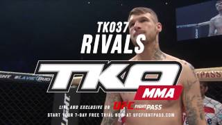 TKO 37: Rivals - Friday on UFC FIGHT PASS