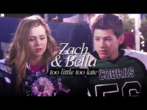 Zach & Bella | Too little too late