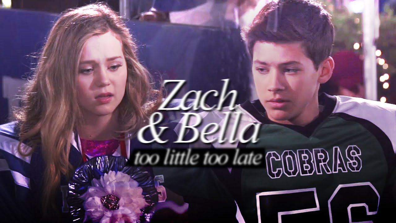 Zach Amp Bella Too Little Too Late Youtube