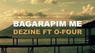 Bagarapim Me-Dezine ft O Four