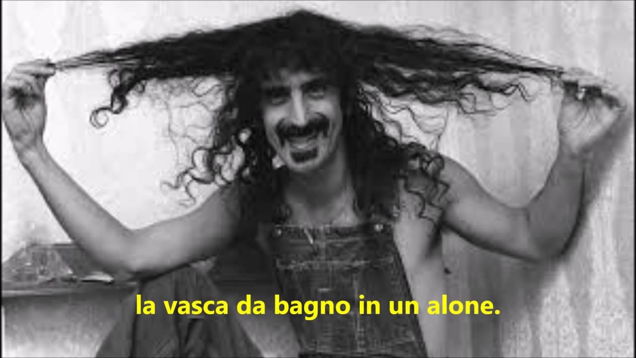 Vasca Da Bagno Traduzione : Sub ita frank zappa flowing inside out sottotitoli e traduzione