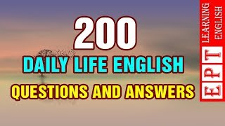 200 Daily Life English Questions and Answers - Remember It!
