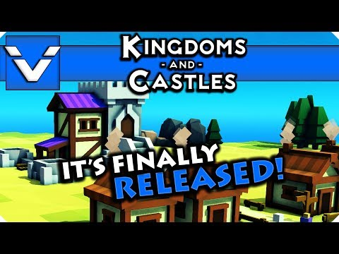 Kingdoms and Castles: It's Finally Released! | Gameplay / Let's Play | Part 1