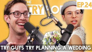 Try Guys Try Planning A Wedding - TryPod Ep. 24