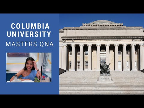 Masters at Columbia University QnA   Scholarships, Jobs, Courseload, Housing and more