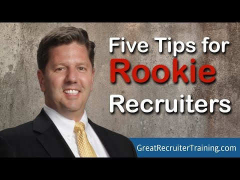 Five Tips for Rookie Recruiters