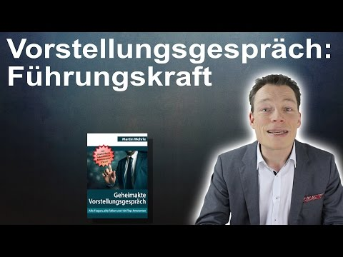 Vorstellungsgespräch Führungskraft: Fragen Und Top-Antworten Von Martin Wehrle