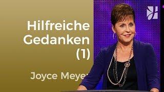 Hilfreiche Gedanken – ja bitte! (1) – Joyce Meyer – Seelischen Schmerz heilen