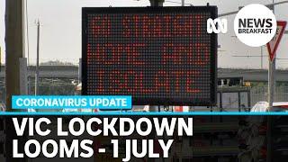 Coronavirus update 1 July - Parts of Melbourne prepare to go back into lockdown