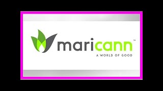 Breaking News | Maricann Group Inc. Receives Health Canada Approval for Phase One of Canadian Expan