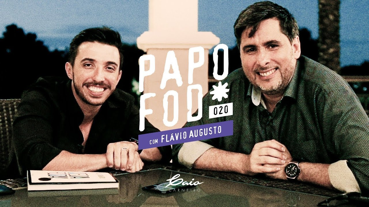 Papo Fod* 020 com Flávio Augusto GV | Caio Carneiro