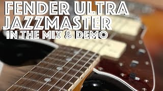 Fender Ultra Jazzmaster (featuring an in the mix track and demo)