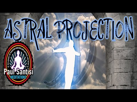3D Sound Astral Projection OOBE Guided Meditation BINAURAL Beats PROVEN METHOD Paul Santisi