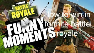 How To Get a Victory Royale In Fortnite Battle Royale