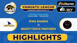 Vanuatu Blast T10 League 2020, Match 10 HIGHLIGHTS - Ifira Sharks T10 vs Mighty Efate Panthers T10