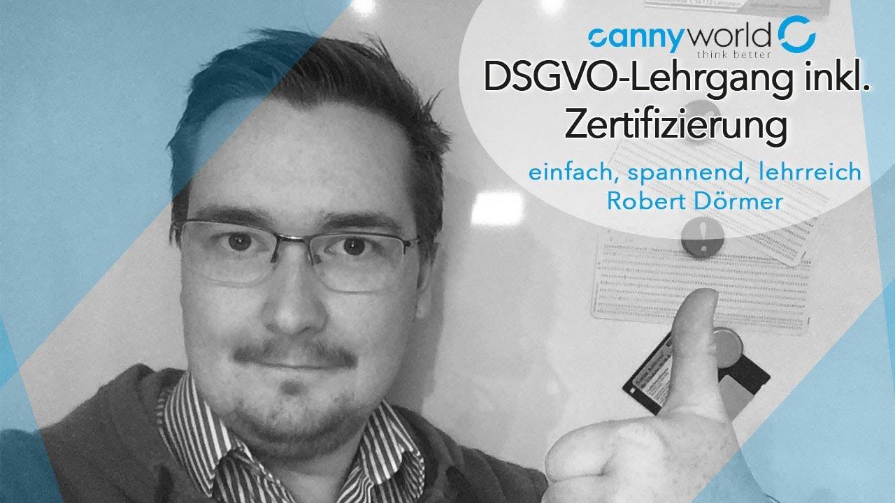 cannyworld - DSGVO-Lehrgang mit Robert Dörmer
