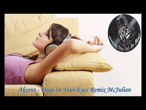 Akcent - Deep In Your Eyes Remix McJulian