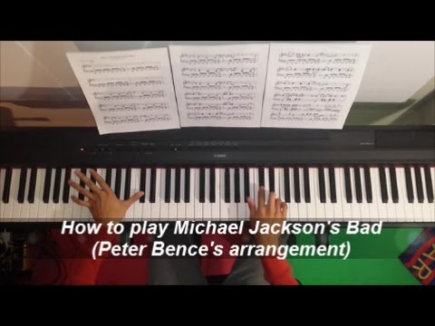 How To Play Michael Jackson's Bad (Peter Bence's Cover) - Piano Advanced