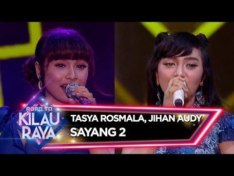 SUARANYA EMPUK! Tasya Rosmala Feat Jihan Audy [SAYANG 2] - Road To Kilau Raya (23/2)