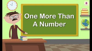 One More Than A Nuṁber | Adding 1 | Numbers 0 to 9 | Maths Concept For Kids | Grade 1 | Vid #11