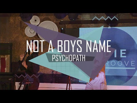 NOT A BOYS NAME: 'Psychopath' | LIVE at The Indie Groove