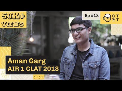 CTwT E18 - CLAT 2018 Topper Aman Garg AIR 1