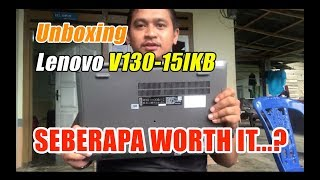 Unboxing Lenovo V130-15IKB [Core i3-6006U/ 4GB/ 500GB/ 15.6 Inch/ Intel] Seberapa Worth It