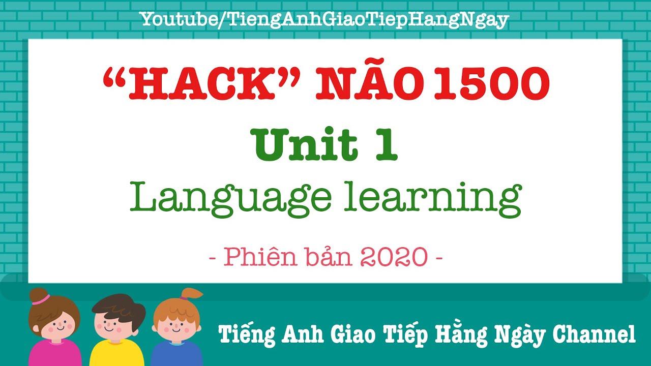 Hack Não 1500 Từ Vựng Tiếng Anh Unit 1: Language Learning [Phiên Bản 2020]