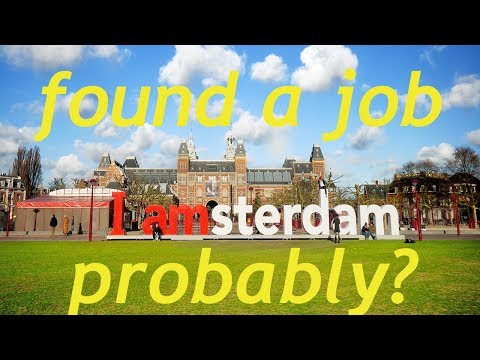 i found a job in Amsterdam and a thank you for 50+ sub