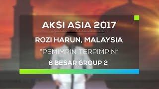 Rozi Harun, Malaysia - Pemimpin Terpimpin (Aksi Asia - Top 6 Group 2)