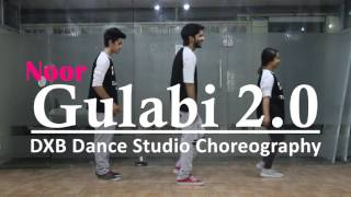 Gulabi 2.0 Dance Choreography | Noor | Bollywood | Sonakshi Sinha,Tulsi Kumar | DXB Dance Studio